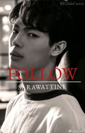 Follow (SarawatTine)  by YoonieCarrot