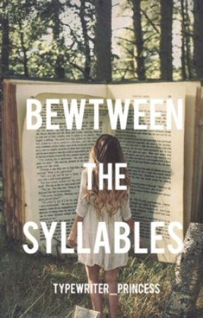 Between the Syllables by MoreThanMeetsTheSky
