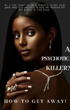 A Psychotic Killer? How to Get Away! by EdithAnyakee