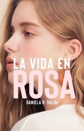 La Vida en Rosa | PRÓXIMAMENTE by danielavalim_