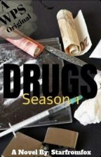 Drugs - Season 1 (Officially Cancelled) by Starfromfox