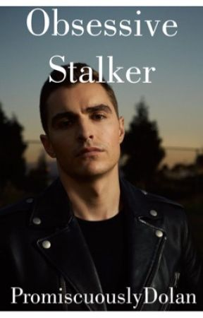 Obsessive Stalker |d.f| by PromiscuouslyDolan