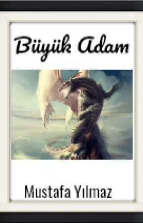 Büyük Adam by MustafaYlmaz289