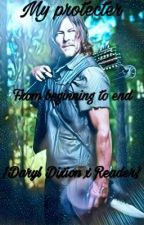 My protecter from beginning to end {Daryl Dixon  x Reader} ~on hold~ by WolfsMysticMoon