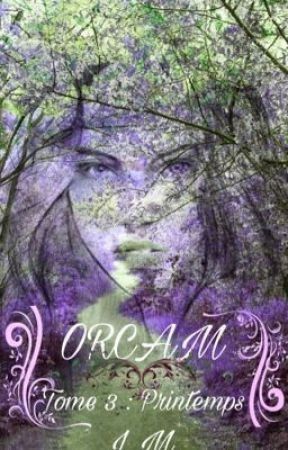 ORCAM - Tome 3 : Printemps (version non-corrigée) by lihaandliam