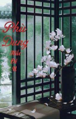 Đọc truyện Phù Dung - Hắc Đê U
