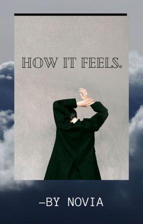 How it feels. by -Novia