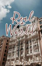 Real World: You & I by Kyutie_Kat