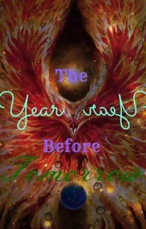 The Year Before Tomorrow by wyrdgyrl