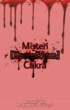 Misteri [Kematian] Cakra by MegawatiDulupi