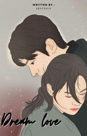 Dream Love [Hiatus] by xrnyykun