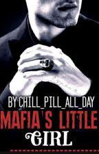 Mafia's Little Girl✔ by chill_pill_all_day