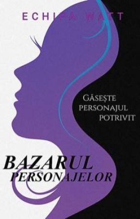 Bazarul personajelor by EchipaWatt