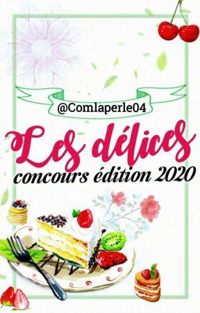 Les délices. /Concours édition 2020 by Comlaperle04