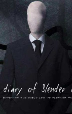 The diary of Slender Man by Slender_M