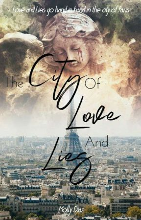 The City Of Love And Lies by Molly_Dz