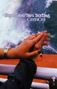 Papatyam/Yarı Texting (Düzenlendi) cover