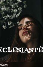 ECLESIASTÉS  by dahiana123pauliz