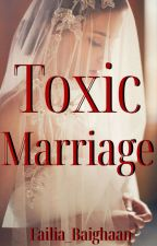 Toxic Marriage by Failia_Baighaan