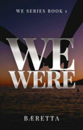 We Were (We Series #1) by baeretta