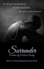 Surrender : Book 2 in the Dangerous Games series by Rory1313