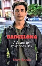 Barcelona: A Sequel to Valentine's Day by MaryBoadu9