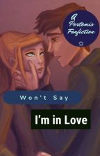 Won't Say I'm in Love [Pertemis] by -_-percy-jackson-_-