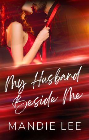My Husband Beside Me by Mandie_Lee