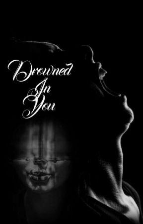Drowned in You by _fallen_____angel__
