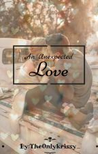 An Unexpected Love by the0nlykrissy_