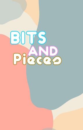 Bits and Pieces  by DreamLan_