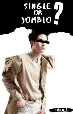 Single Or Jomblo  (On Going) by ichsan-BI