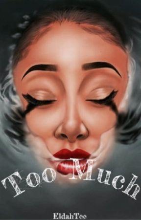 Too Much by Eldah_Tee