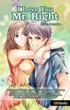 I love you, Mr. Right [Published under Lifebooks] (Complete) cover