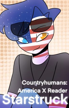 Starstruck: Countryhumans America X Reader by stressedBees