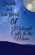 Side stories of Midnight Calls to the Moon by Milkycookiereads