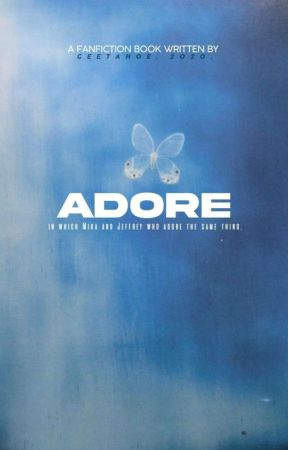 ADORE ✓ by GEETAHOE
