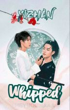 Whipped (YIZHAN) COMPLETED by httpwangji