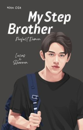 My Step Brother || Perfect Demon +Lucas  by NihaOsh