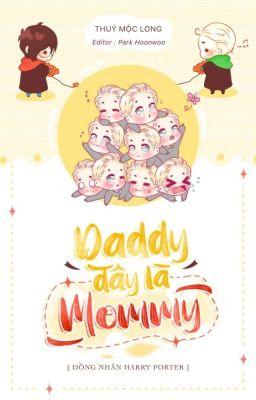 [HP/HarDra] DADDY, ĐÂY LÀ MOMMY