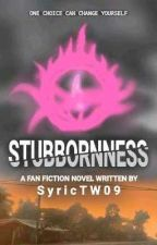Stubbornness (An Eric Coulter Fan Fiction) by SyricTW09