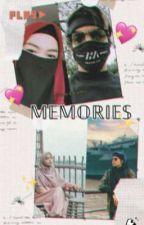 Memories 💘 (END) by Clover_Ambyr