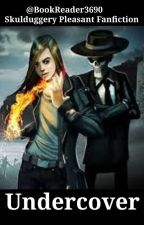 Undercover (A Skulduggery Pleasant fanfiction) by BookReader3690