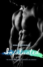 Infatuated [On Hold] by minlittleprince