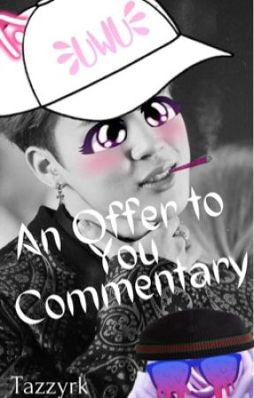 An Offer to You|COMMENTARY by Tazzyrk
