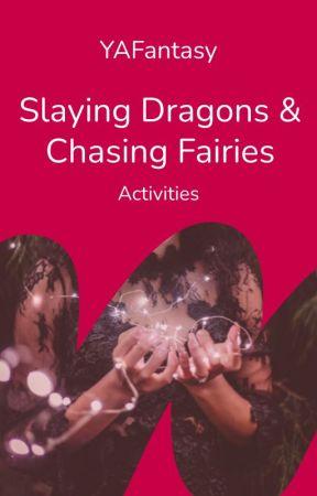 Slaying Dragons & Chasing Fairies by YAFantasy