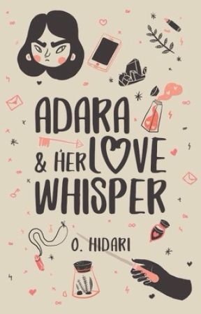 Adara and Her Love Whisper (slow update) by hewritesyouastory