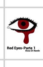 Red Eyes- Parte 1 di Ro555Ita