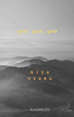 gone, gone, gone | miya osamu by kuramxchi