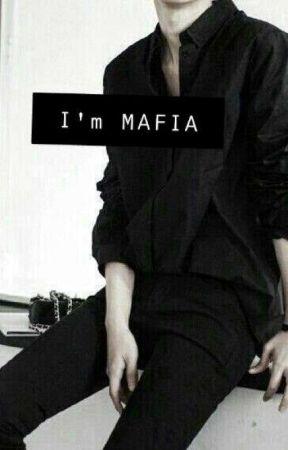 -I'M MAFIA- (COMPLETE) by aiesyahkhanz